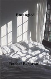 Entangled ebook by Rachel E Sproule
