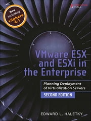 VMware ESX and ESXi in the Enterprise - Planning Deployment of Virtualization Servers ebook by Edward Haletky