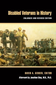 Disabled Veterans in History ebook by David A. Gerber