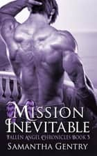 Mission Inevitable ebook by Samantha  Gentry