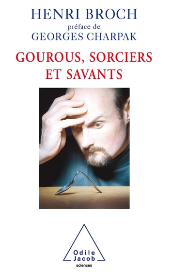 Gourous, sorciers et savants ebook by Henri Broch