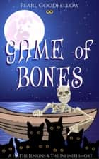 Game of Bones (GoB) ebook by Pearl Goodfellow