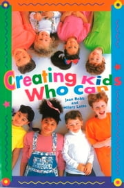 Creating Kids Who Can ebook by Jean Robb,Hilary Letts