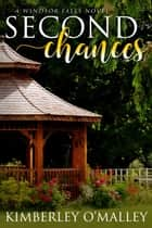 Second Chances ebook by Kimberley O'Malley
