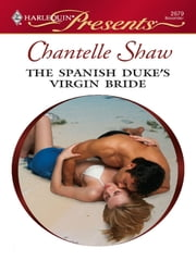 The Spanish Duke's Virgin Bride - A Marriage of Convenience Romance ebook by Chantelle Shaw