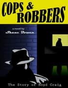 Cops and Robbers ebook by Shane Bowen