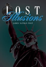 Lost Illusions ebook by James Nathan Post