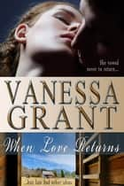 When Love Returns - Gabriola Island, #2 ebook by Vanessa Grant