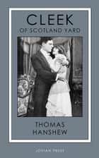 Cleek of Scotland Yard ebook by Thomas Hanshew