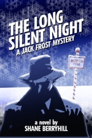 The Long Silent Night ebook by Shane Berryhill