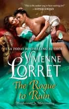 The Rogue to Ruin ebook by Vivienne Lorret