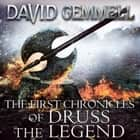The First Chronicles Of Druss The Legend audiobook by