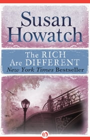 The Rich Are Different ebook by Susan Howatch
