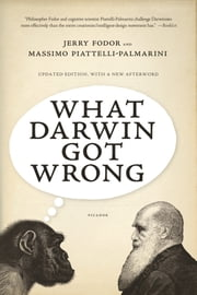 What Darwin Got Wrong ebook by Jerry Fodor,Massimo Piattelli-Palmarini