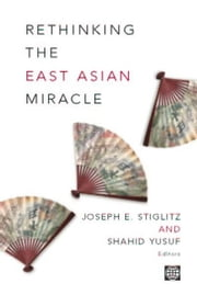 Rethinking the East Asian Miracle ebook by World Bank, Policy