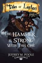 The Hammer is Strong With This One ebook by Jeffrey M. Poole