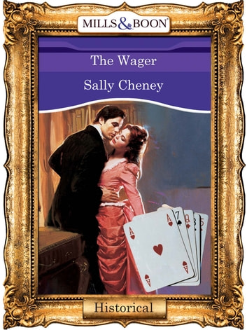 The Wager (Mills & Boon Vintage 90s Modern) ebook by Sally Cheney