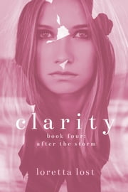 Clarity 4 ebook by Loretta Lost