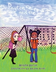 Payton and the Bully ebook by Mohna Burse