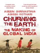 Churning the Earth ebook by Aseem Shrivastava