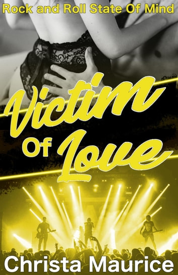 Victim Of Love - Rock And Roll State Of Mind, #1 ebook by Christa Maurice