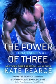 The Power of Three - The Triad Series, #1 ebook by Kate Pearce