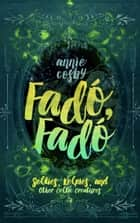 Fadó, Fadó - Selkies, Kelpies, and Other Celtic Creatures ebook by Annie Cosby