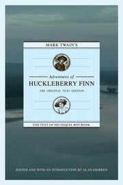 Mark Twain's Adventures of Huckleberry Finn - The Original Text Edition ebook by Mark Twain,Alan Gribben