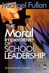 The Moral Imperative of School Leadership ebook by