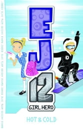 EJ12 Girl Hero 1 Hot & Cold ebook by Susannah McFarlane
