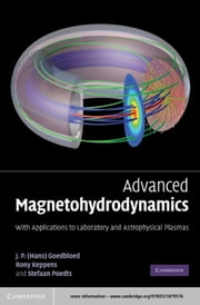 Advanced Magnetohydrodynamics - With Applications to Laboratory and Astrophysical Plasmas ebook by J. P. Goedbloed,Rony Keppens,Stefaan Poedts