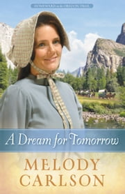 A Dream for Tomorrow ebook by Melody A. Carlson