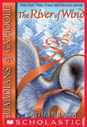 Guardians of Ga'Hoole #13: River of Wind ebook by Kathryn Lasky
