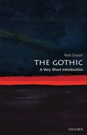 The Gothic: A Very Short Introduction ebook by Nick Groom