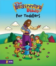 The Beginner's Bible---The Beginner's Bible for Toddlers ebook by Zondervan