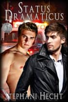 Status Dramaticus ebook by Stephani Hecht