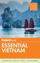 Fodor's Essential Vietnam ebook by Fodor's Travel Guides