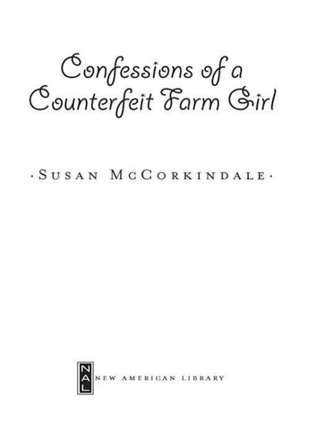 Confessions of a Counterfeit Farm Girl - A Memoir ebook by Susan McCorkindale