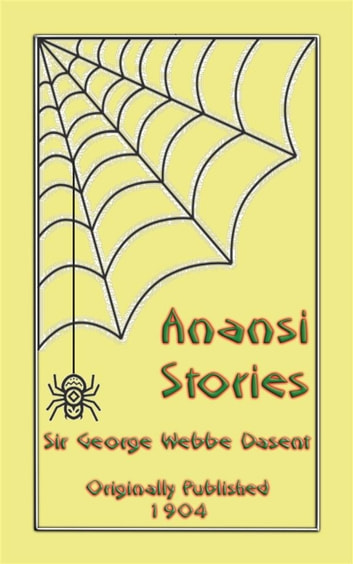 ANANSI STORIES - 13 West African Anansi Children's Stories - 13 Anansi, or Aunt Nancy, Stories for children ebook by Anon E. Mouse,Narrated by Baba Indaba