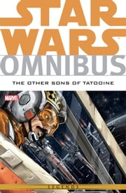 Star Wars Omnibus The Other Sons of Tatooine ebook by Jeremy Barlow,Mike W. Barr,Paul Chadwick