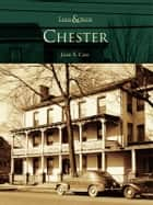 Chester ebook by Joan S. Case