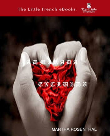 Admirada Excluida ebook by Martha Rosenthal
