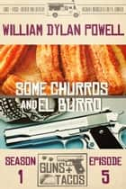 Some Churros and El Burro ebook by William Dylan Powell
