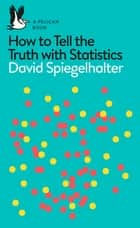 Learning from Data - The Art of Statistics ebook by David Spiegelhalter
