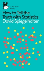The Art of Statistics - Learning from Data ebook by David Spiegelhalter