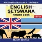 A Botswana Traveler'S Companion; English Setswana Phrase Book ebook by