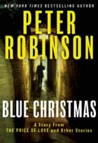 Blue Christmas ebook by Peter Robinson