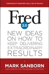 Fred 2.0 - New Ideas on How to Keep Delivering Extraordinary Results ebook by Mark Sanborn