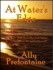 At Water's Edge ebook by Ally Prefontaine