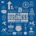 The Business Book - Big Ideas Simply Explained audiobook by DK